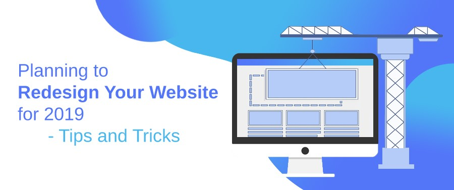 Planning to Redesign Your Website for 2019 - Tips and Tricks