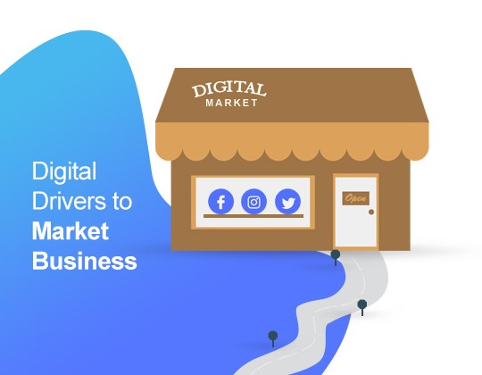 Digital Drivers to Market Business
