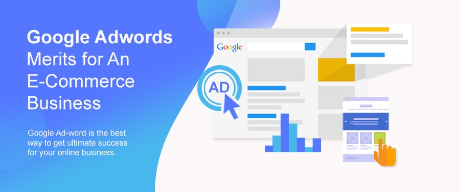 Google Ad-words Merits for An E-Commerce Business